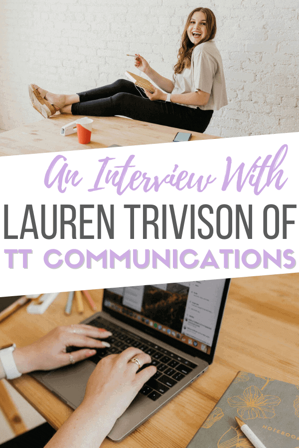 An Interview with Lauren Trivison of Traditionally Trivison Communications